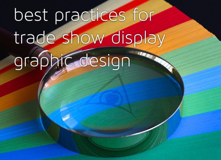 Best Practices for Trade Show Graphic Design Blog