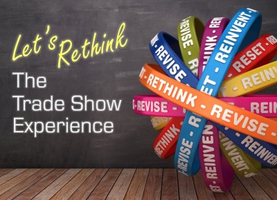 Let's Rethink the Trade Show Experience